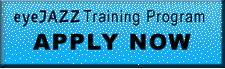 apply to eyeJAZZ Training Program